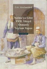 Naima'ya Göre XVII. Yüzyıl Osmanlı Toplum Yapısı