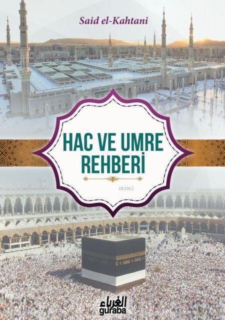 Hac ve Umre Rehberi; Kur'an ve Sünnet'in Işığında