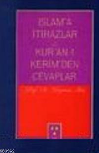 İslam'a İtirazlar ve Kur'an- ı Kerim'den Cevaplar