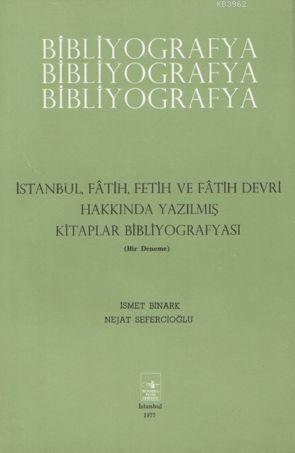 İstanbul, Fetih, Fetih ve Fatih Devri Hakkında Bibliyografya