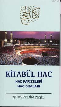 Kitabü'l-Hac; Hac Farizeleri Hac Duaları