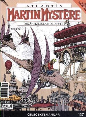Martin Mystere - İmkansızlıklar Dedektifi Sayı 127 Gelecekten Anılar