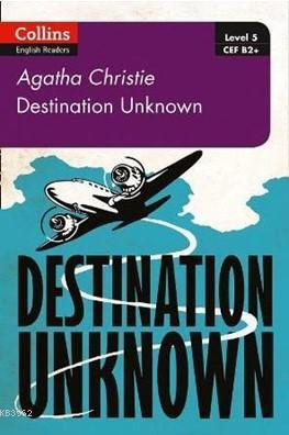 Destination Unknown + Online Audio B2 + (Agatha Christie Readers) Second edition