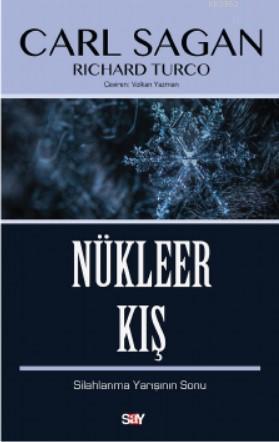 Nükleer Kış; Silahlanma Yarışının Sonu