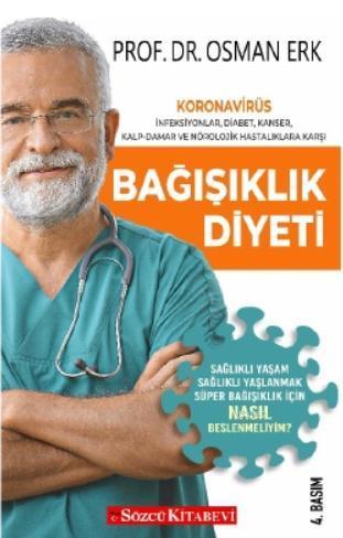 Bağışıklık Diyeti; Koronavirüs, İnfeksiyonlar, Diabet, Kanser, Kap-Damar ve Nörolojik Hastalıklara Karşı