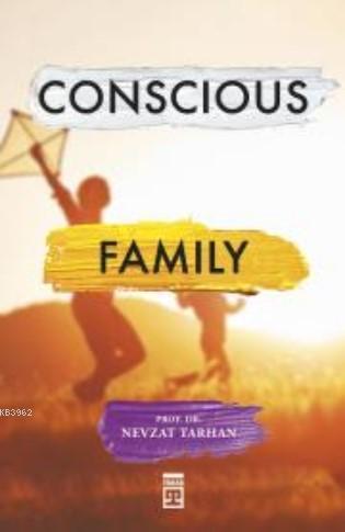 Conscious Family (Bilinçli Aile Olmak) (İngilizce)