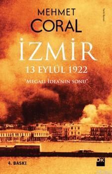 İzmir - 13 eylül 1922; Megalı İdean'nın Sonu