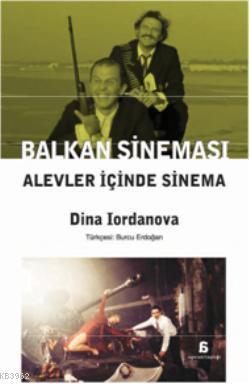 Balkan Sineması; Alevler İçinde Sinema