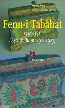 Fenn-i Tabahat 1340-1341; (Aşçılık Bilimi 1921-1923)