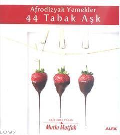 Afrodizyak Yemekler 44 Tabak Aşk