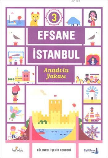 Efsane İstanbul - Eğlenceli Şehir Rehberi 3. Cilt (Fleksi Kapak); Anadolu Yakası