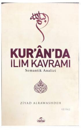 Kur'ân'da İlim Kavramı Semantik Analizi