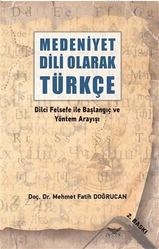 Medeniyet Dili Olarak Türkçe; Dilci Felsefe ile Başlangıç ve Yöntem Arayışı