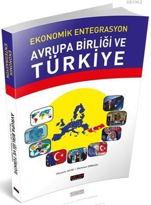 Ekonomik Entegrasyon Avrupa Birliği ve Türkiye