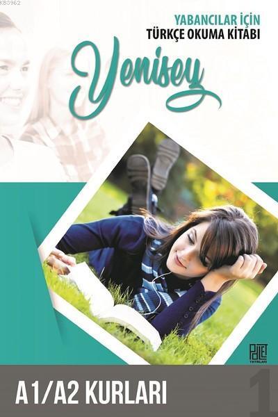 Yabancılar İçin Türkçe Okuma Kitabı; Yenisey - A1/A2 Kurları