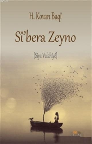 Si'bera Zeyno; Siya Valahiye