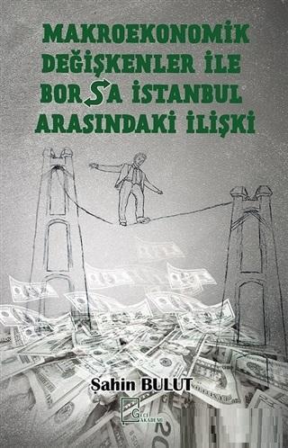 Makroekonomik Değişkenler İle Borsa İstanbul Arasındaki İlişki