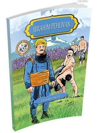 İbrahim Pehlivan - Ünlü Güreşçiler İz Bırakanlar Serisi