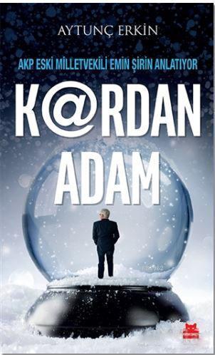 K@rdan Adam; AKP Eski Milletvekili Emin Şirin Anlatıyor