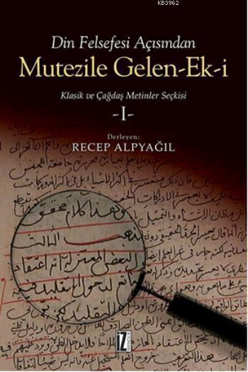 Mutezile Gelen-ek-i 1; Klasik ve Çağdaş Metinler Seçkisi
