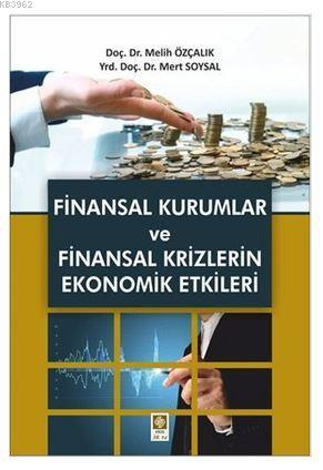 Finansal Kurumlar ve Finansal Krizlerin Ekonomik Etkileri