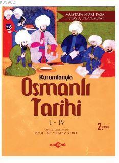 Kurumlarıyla Osmanlı Tarihi 1-4 (Netayicü'l - Vuku'at)