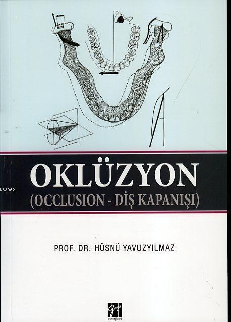 Oklüzyon; Occlusıon - Diş Kapanışı