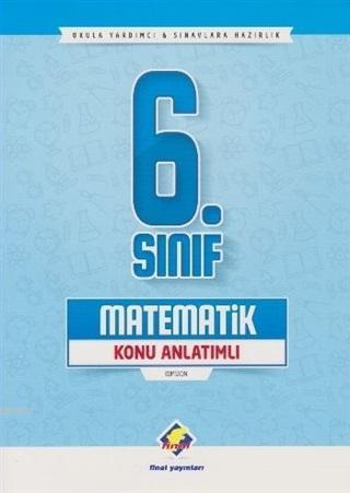 6. Sınıf Matematik Konu Anlatımlı; Okula Yardımcı ve Sınavlara Hazırlık