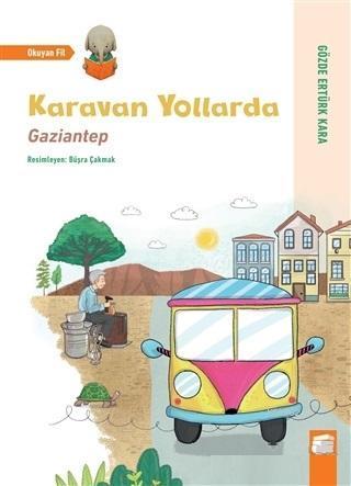 Karavan Yollarda - Gaziantep