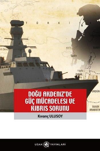 Doğu Akdeniz'de Güç Mücadelesi ve Kıbrıs Sorunu
