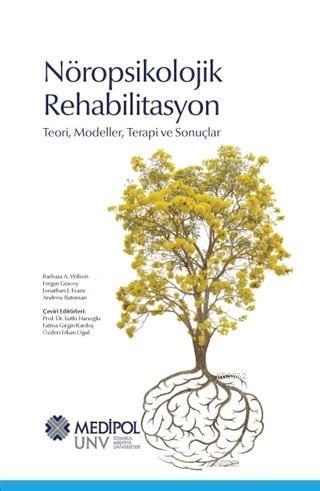 Nöropsikolojik Rehabilitasyon; Teori, Modeller, Terapi ve Sonuçlar