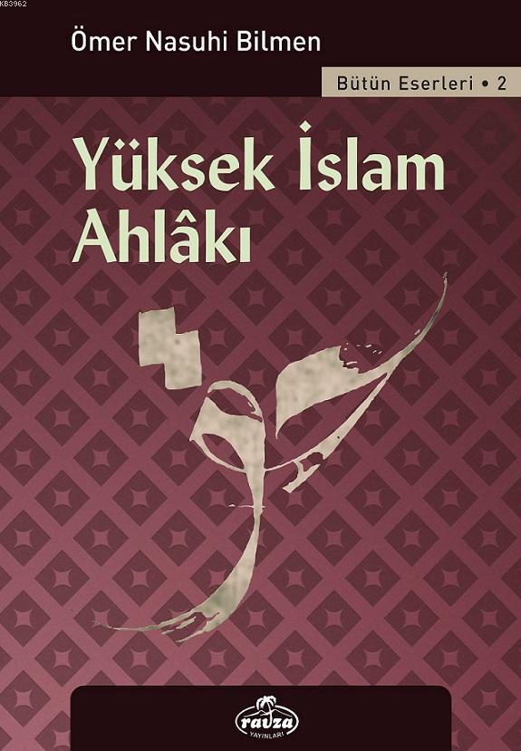 Yüksek İslam Ahlakı; Bütün Eserleri - 2
