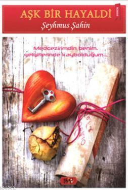 Aşk Bir Hayaldi