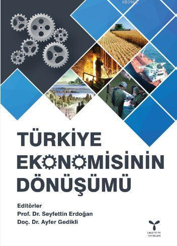 Türkiye Ekonomisinin Dönüşümü; 2000'li Yıllarda Türkiye Ekonomisi