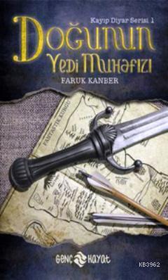 Doğunun Yedi Muhafızı; Kayıp Diyar Serisi 1. Kitap