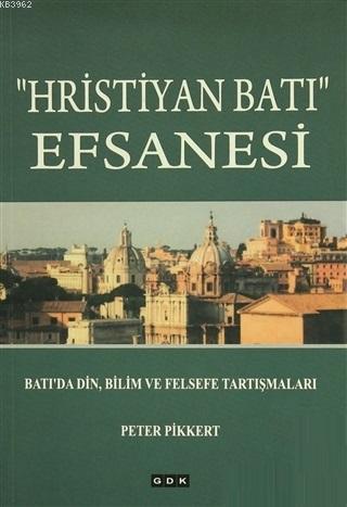 Hristiyan Batı Efsanesi; Batı'da Din, Bilim ve Felsefe Tartışmaları