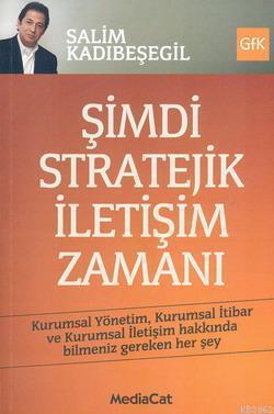 Şimdi Stratejik İletişim Zamanı