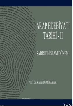 Arap Edebiyatı Tarihi - II; Sadru'l-İslam Dönemi (01-41/622-661)