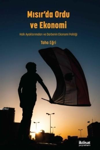 Mısır'da Ordu ve Ekonomi; Halk Ayaklanmaları ve Darbenin Ekonomi Politiği