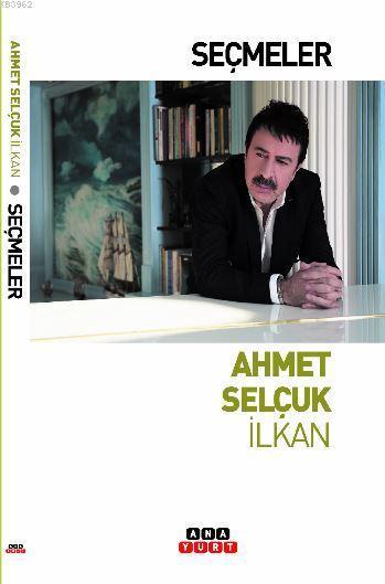 Seçmeler / Ahmet Selçuk İlkan