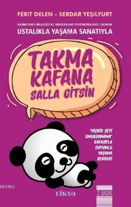 Takma Kafana Salla Gitsin; Ustalıkla Yaşama Sanatıyla