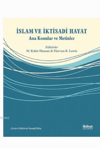İslam ve İktisadi Hayat - Ana Konular ve Metinler