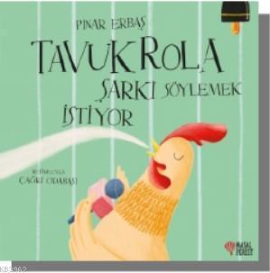 Tavuk Rola Şarkı Söylemek İstiyor