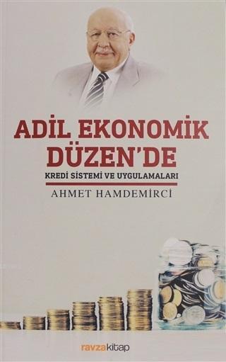 Adil Ekonomik Düzen'de Kredi Sistemi ve Uygulamaları