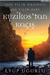 1000 Yılın Hazinesi 100 Yılın Aşkı Kyzikos'tan Kaçış