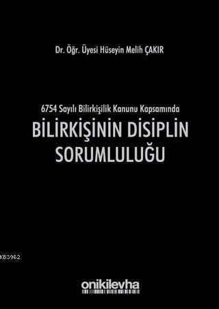Bilirkişinin Disiplin Sorumluluğu; 6754 Sayılı Bilirkişilik Kanunu Kapsamında