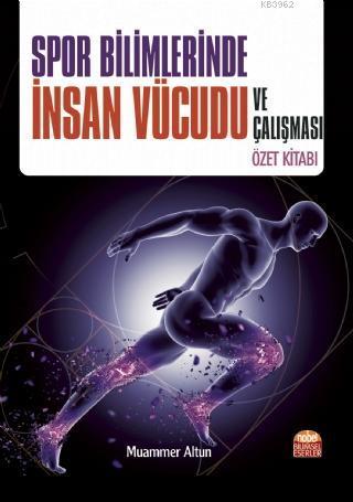 Spor Bilimlerinde İnsan Vücudu ve Çalışması Özet Kitabı