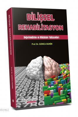 Bilişsel Rehabilitasyon Değerlendirme ve Müdahale Yaklaşımları