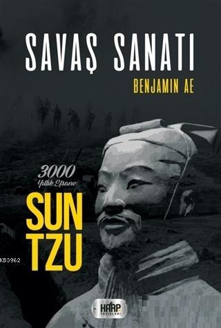 Savaş Sanatı; Sun Tzu - 3000 Yıllık Efsane