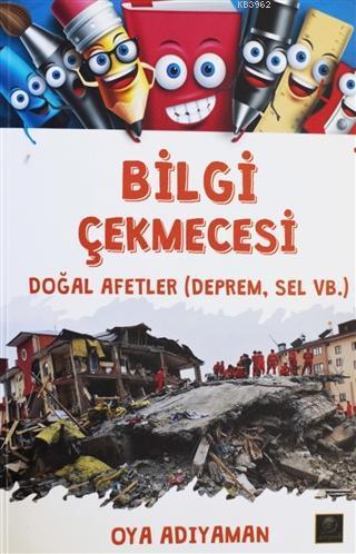 Bilgi Çekmecesi - Doğal Afetler (Deprem, Sel vb.)
